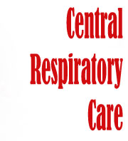 Central Respiratory Care: Where We Come To You!
